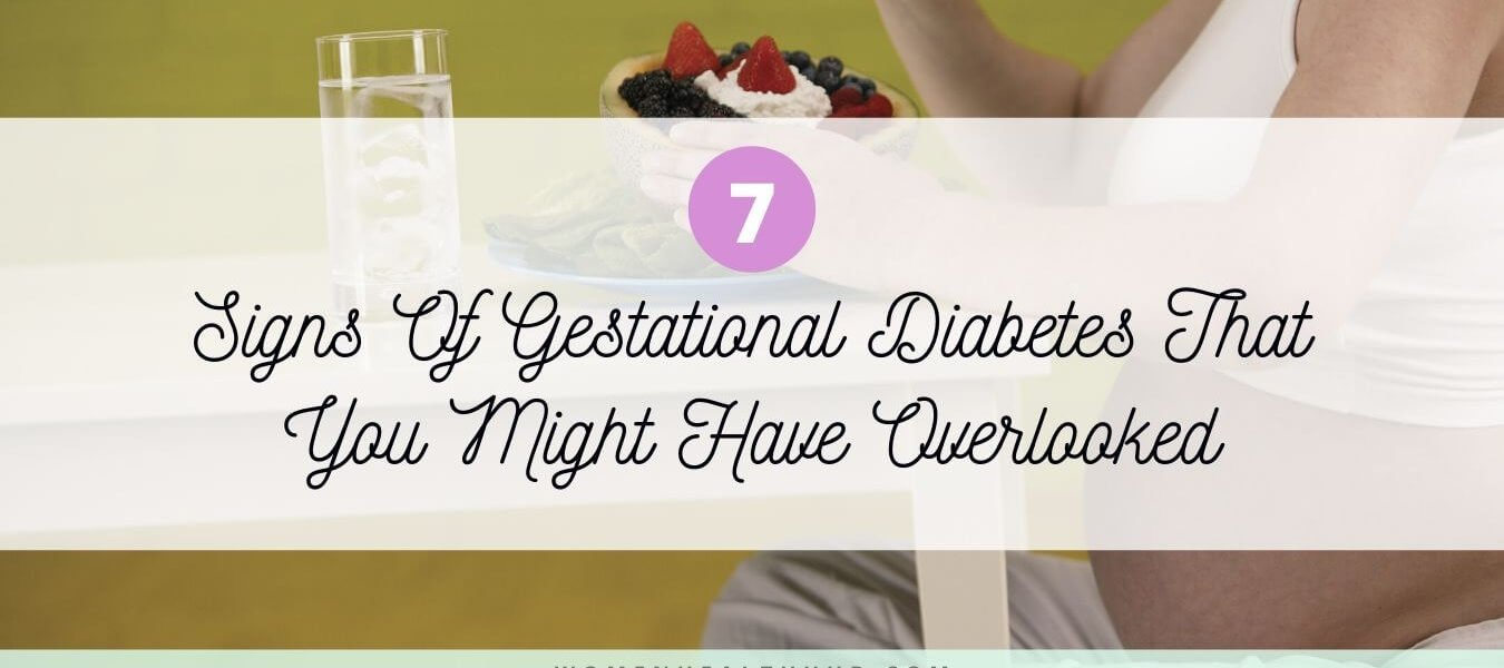 7 Signs of Gestational Diabetes in Pregnant Women