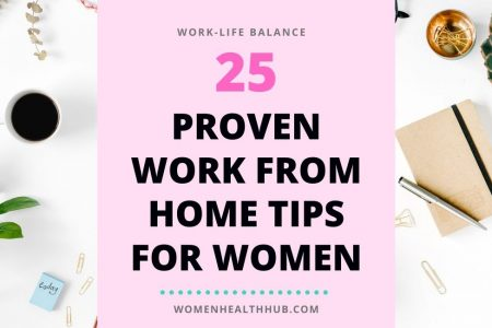 Achieve work-life balance with these 25 work from home tips