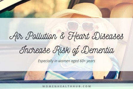 Air pollution and a bad heart causes dementia in women