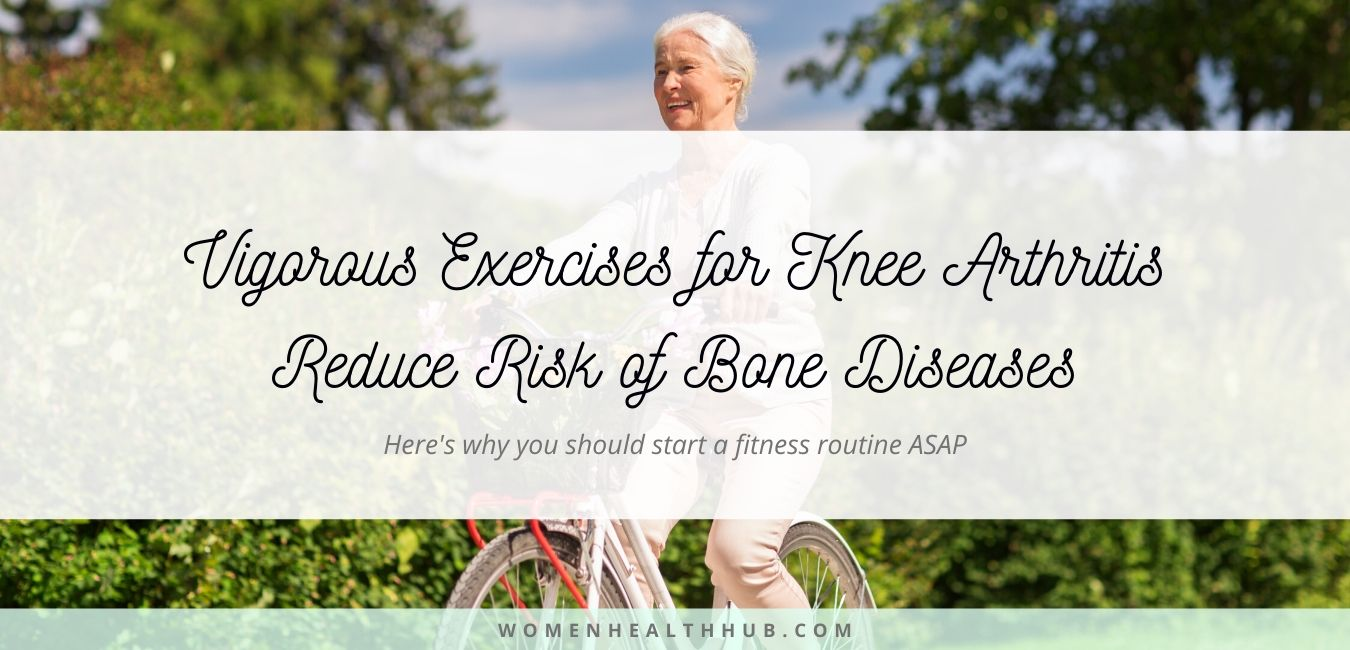 Daily Vigorous Exercises for Knee Arthritis Reduce Risk of Bone Diseases — New Research