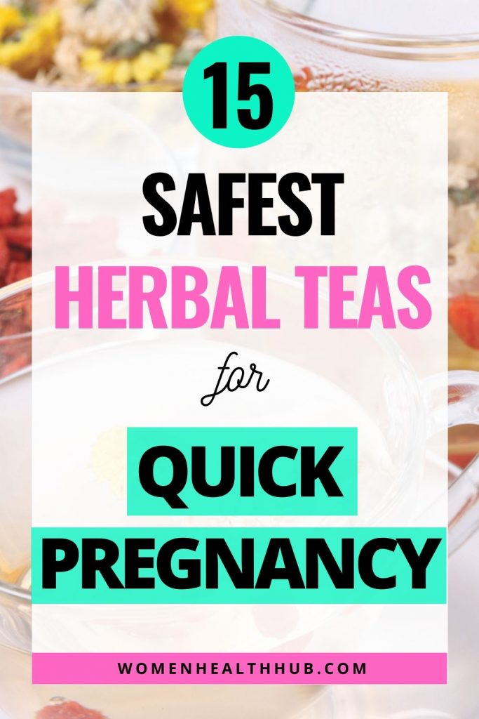 15 best herbal teas to boost fertility naturally