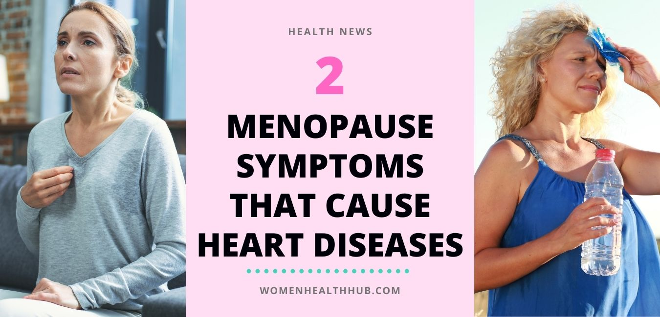 New Research: Severe Sweats & Hot Flashes Raise the Risk of Heart Diseases in Menopausal Women