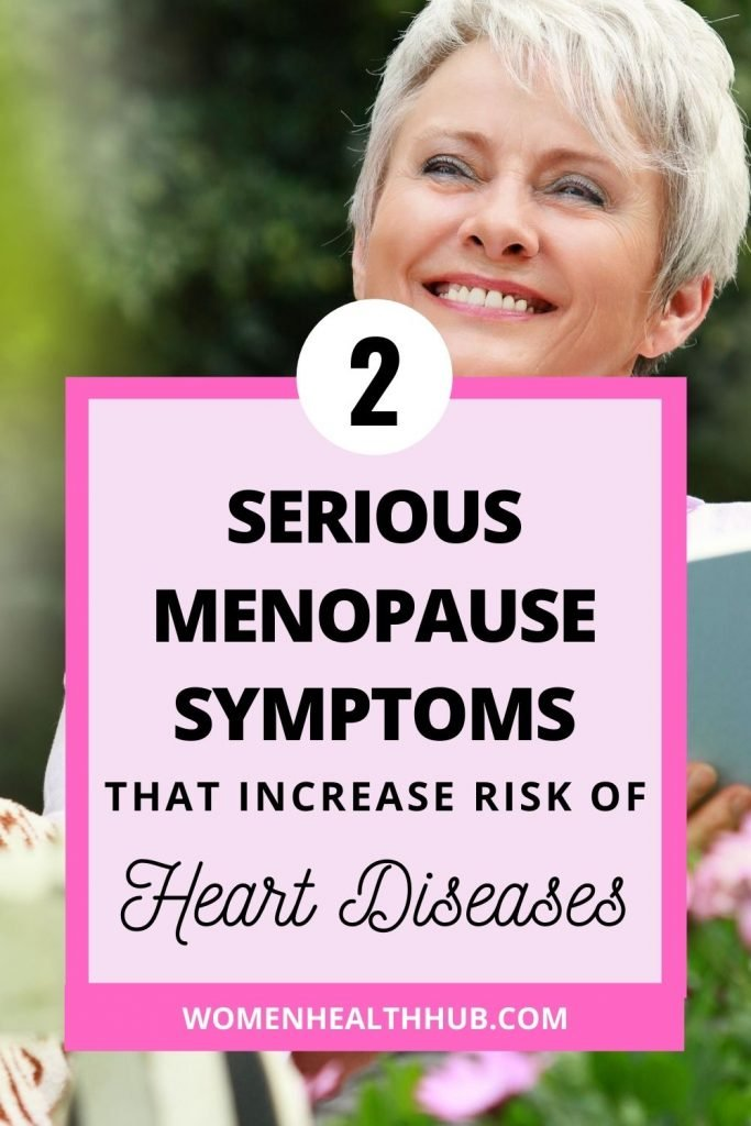 Serious symptoms in menopausal women that cause cardiovascular risk